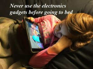 Never use the electronics gadgets before going to bed