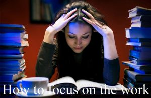 focus on the work